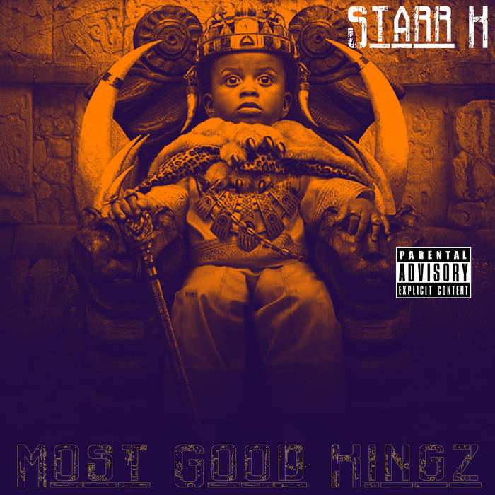 Свежий релиз из Техаса: Starr K «Most Good Kingz»