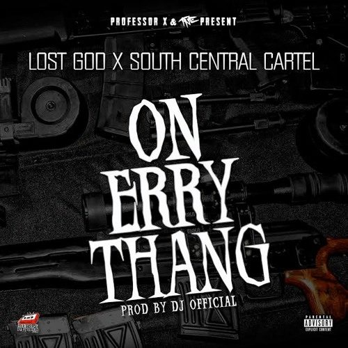 Lost God & South Central Cartel «On Errythang»