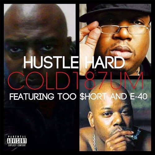 Cold 187um feat. Too $hort & E-40 «Hustle Hard»