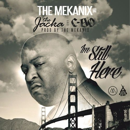 The Mekanix feat. The Jacka & C-Bo «I'm Still Here»