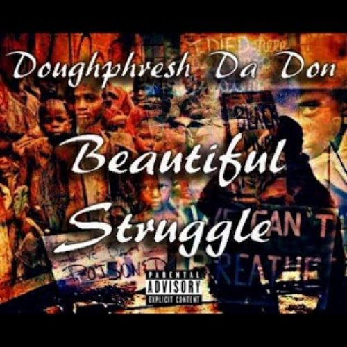 Doughphresh Da Don «Beautiful Struggle»