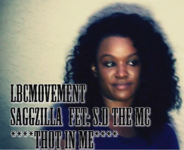 LBC Movement: Saggzilla feat. S.D. The MC «Thot In Me»