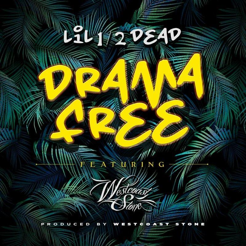 Lil 1/2 Dead feat. Westcoast Stone «Drama Free»