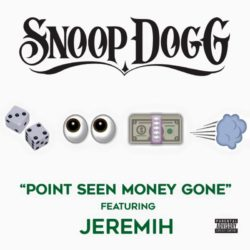 Второй сингл Snoop Dogg «Point Seen Money Gone», с предстоящего альбома «COOLAID»