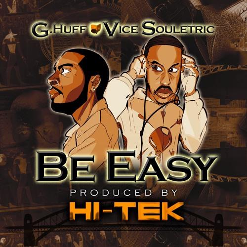 На трек G.Huff Ft. Vice Souletric «Be Easy», спродюсированный Hi-Tek, вышло видео