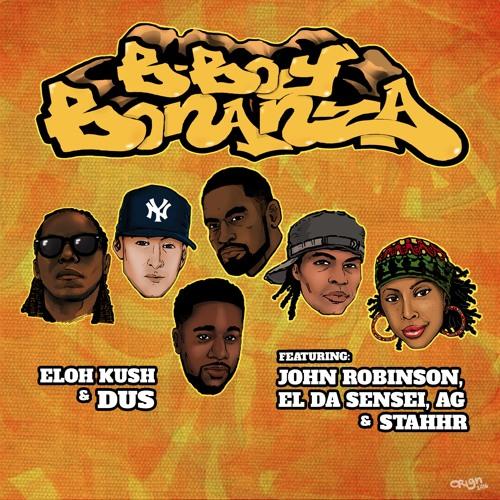 Настоящий хип-хоп: Eloh Kush & Dus «B Boy Bonanza» Ft. John Robinson, El Da Sensei, AG & StaHHr