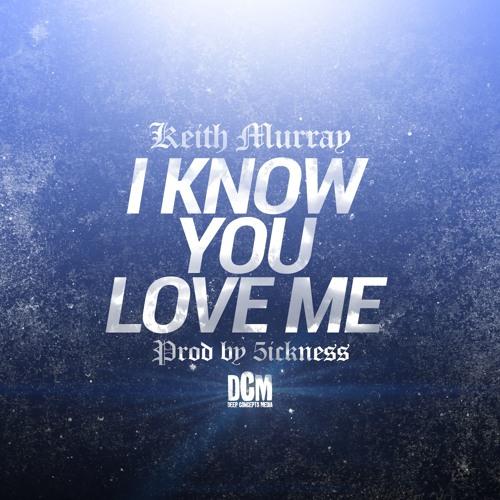 Свежий трек от Keith Murray «I Know You Love Me»