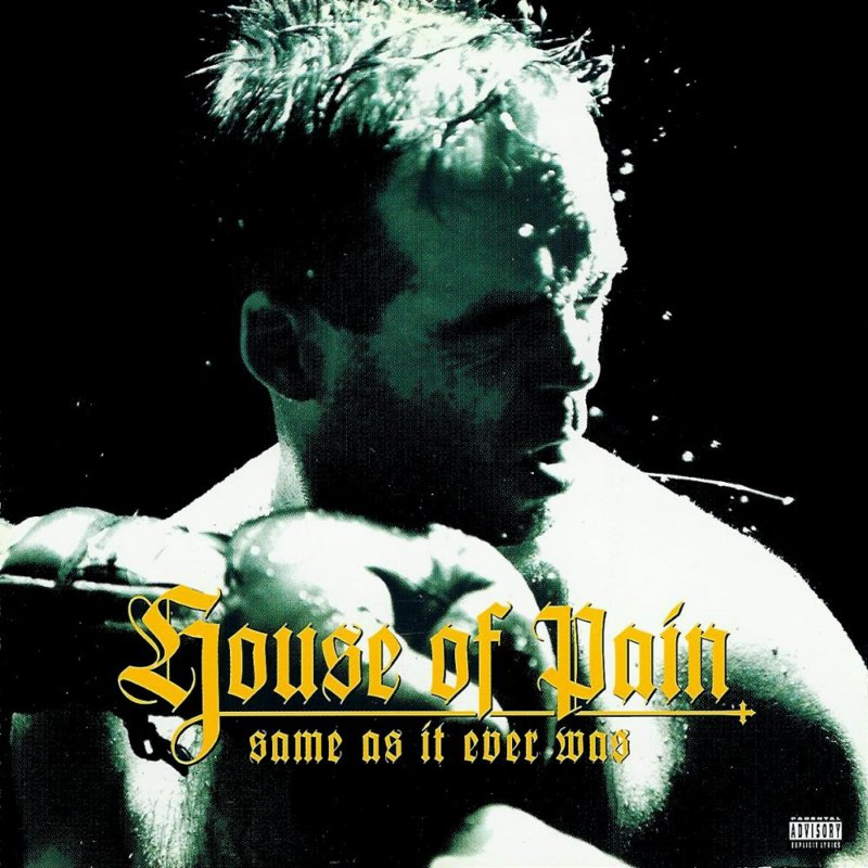 House Of Pain «Same As It Ever Was» (1994)