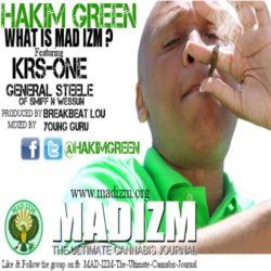 Что вы думаете о легализации? Hakim Green, General Steele & KRS-One «What Is Mad Izm?»