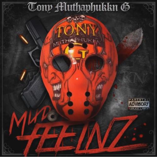 Tony Muthaphukkn G «Mixd Feelnz»
