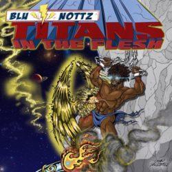 Blu & Nottz — «Titans in the Flesh». Премьера нового EP