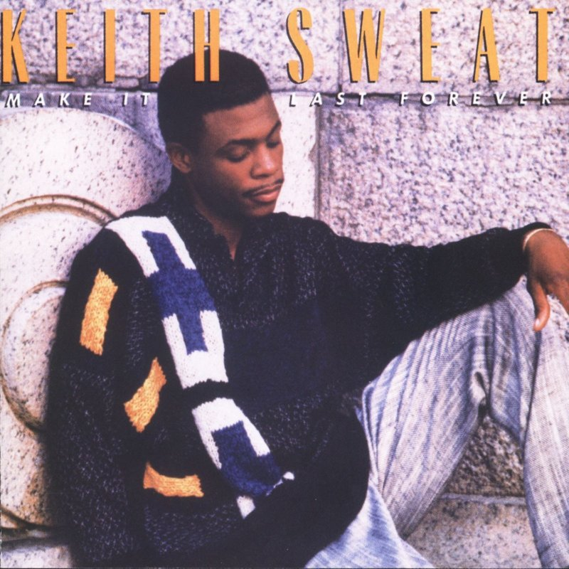Keith Sweat - «Make It Last Forever» (1987)