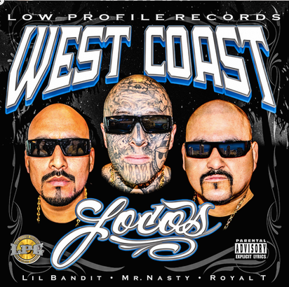 Royal T, Lil Bandit & Mr. Nasty «West Coast Locos»