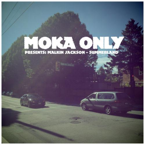 Moka Only — «Presents Malkin Jackson — SUMMERLAND». Новый релиз из Канады