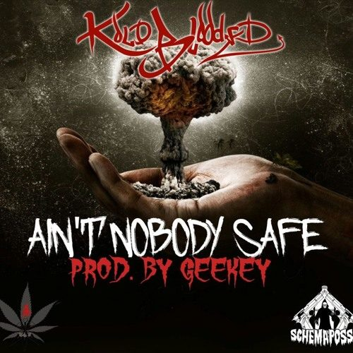 Kold-Blooded «Ain't Nobody Safe»