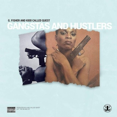 G.Fisher & Kidd Called Quest «Gangstas & Hustlas»