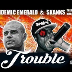 Новый андеграунд дуэт Endemic & Skanks, представляют первый видео-сингл «Trouble»