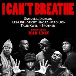 Неожиданно: Samuel L. Jackson, KRS-One, Sticky Fingaz (ONYX), Mad Lion и Talib Kweli «I Can't Breathe»