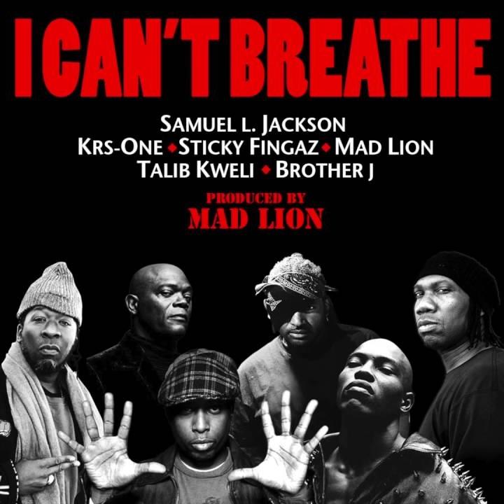 Неожиданно: Samuel L. Jackson, KRS-One, Sticky Fingaz (ONYX), Mad Lion и Talib Kweli «I Can't Breathe»