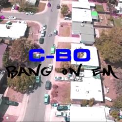 Свежее видео от C-Bo «Bang On Em»