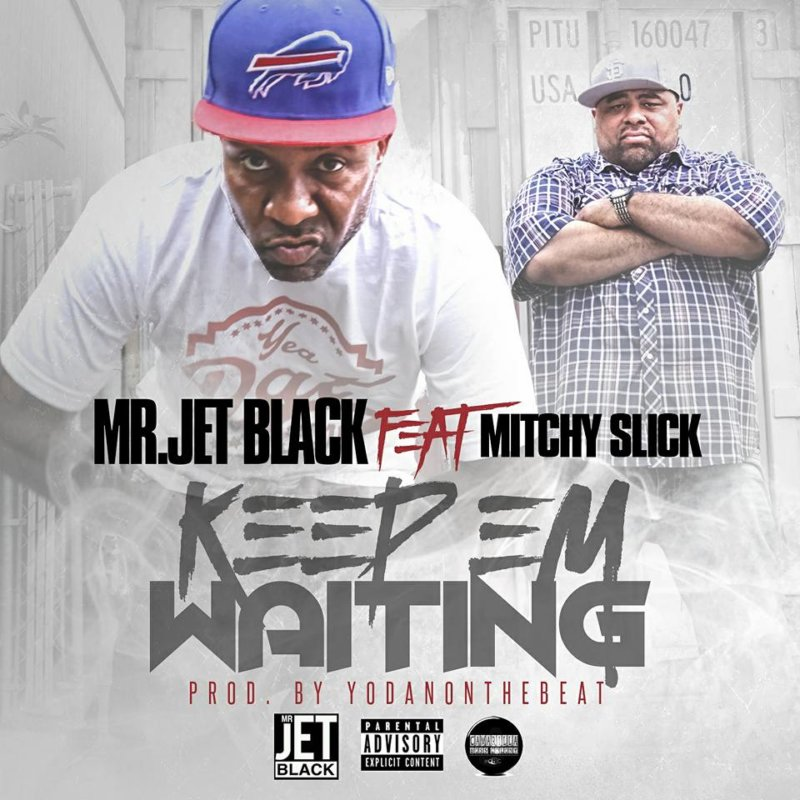 Mr. Jet Black «Keep'em Waiting»