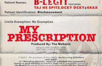 B-Legit «My Prescription» (feat. Taj-He-Spitz, Ocky Ocky, 4Rax)