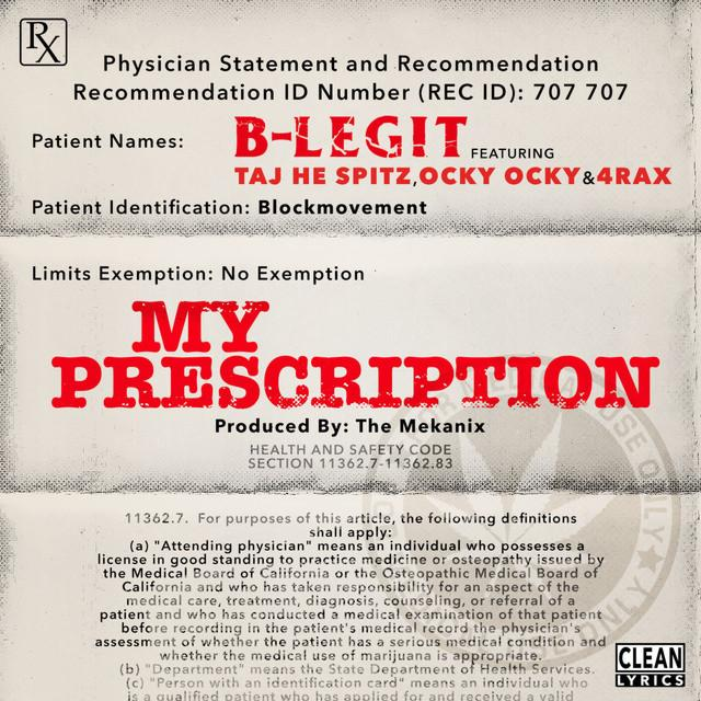 B-Legit «My Prescription» (feat. Taj-He-Spitz, Ocky Ocky, 4Rax)