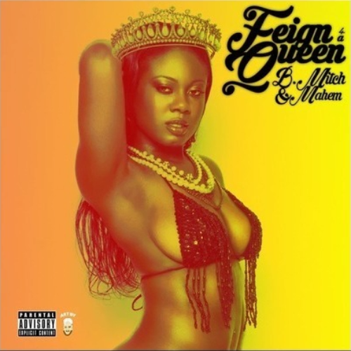 B. Mitch & Mahem «Feign 4 A Queen»