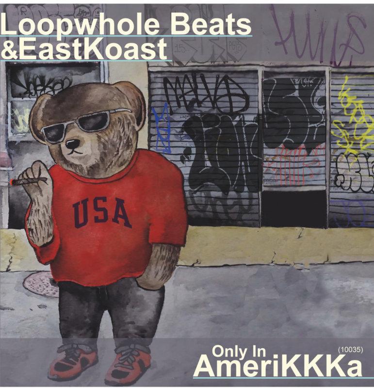 Loopwhole Beats & Eastkoast — «Only In AmeriKKKa (10035)». Новый альбом с классическим звуком