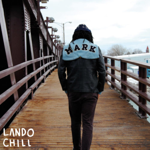 Lando Chill — «For Mark, Your Son». Премьера альбома
