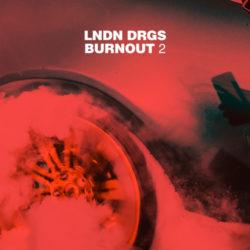 Свежий летний EP от LNDN DRGS «Burnout 2»