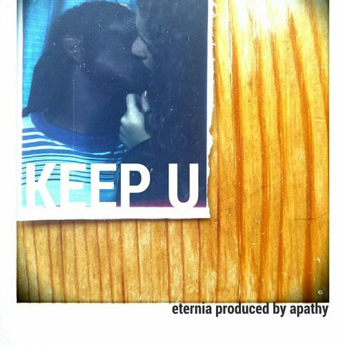 Новый трек от девушки Eternia «Keep U» (produced by Apathy)