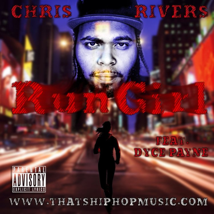 Премьера клипа: Chris Rivers — «Run Girl» (feat. Dyce Payne)