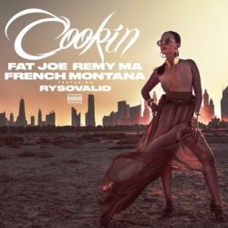 Премьера сингла: Fat Joe & Remy Ma — «Cookin» Feat. French Montana & RySoValid