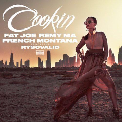 Премьера сингла: Fat Joe & Remy Ma — «Cookin» Feat. French Montana & RySoValid