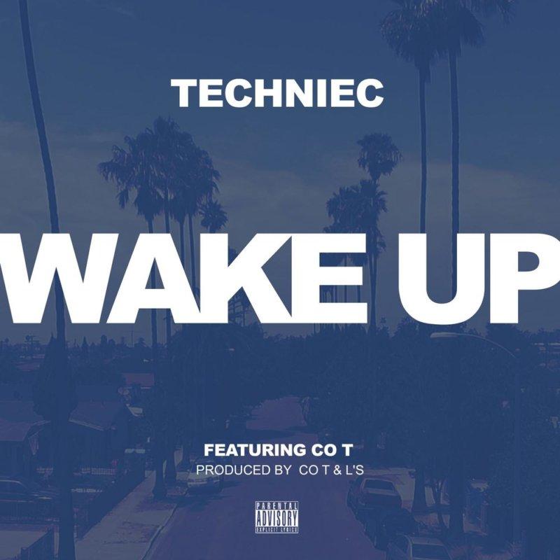 Лонг-Бич, Калифорния: Techniec feat. Co-t «Wake Up»