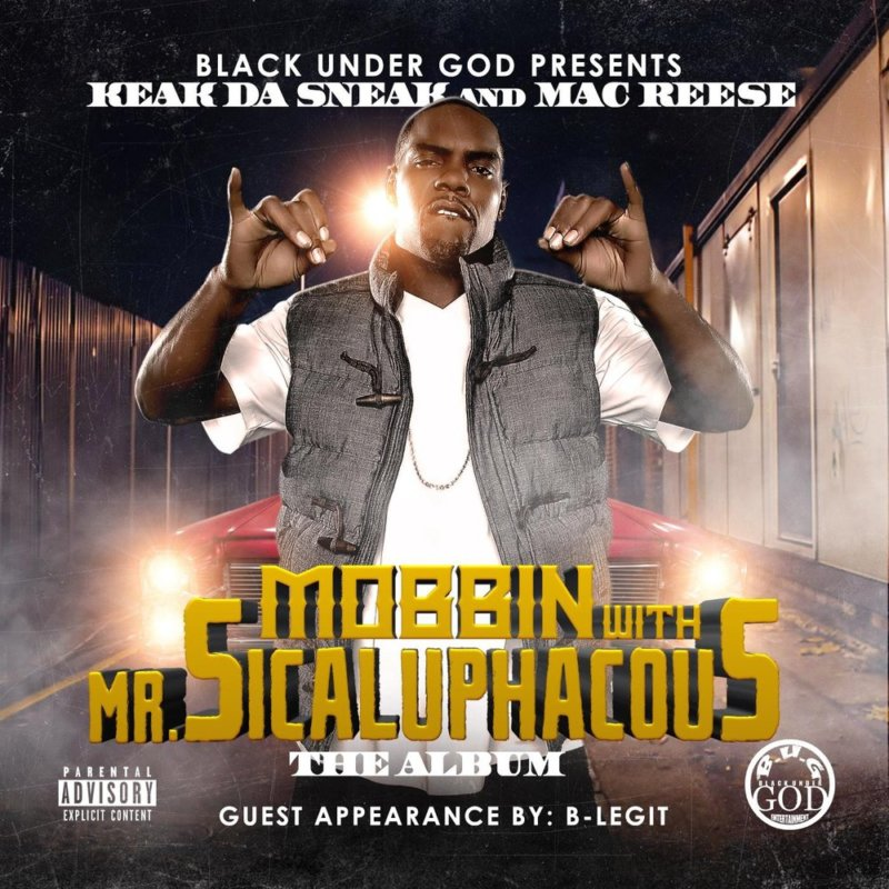 Mac Reese & Keak Da Sneak «Mobbin With Mr. Sicaluphacous»