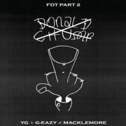 Премьера клипа: YG — «FDT (Fuck Donald Trump) Part 2» (feat G-Eazy & Macklemore)