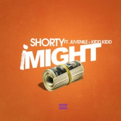 Новый Орлеан: Shorty feat. Juvenile & Kidd Kidd «I Might»
