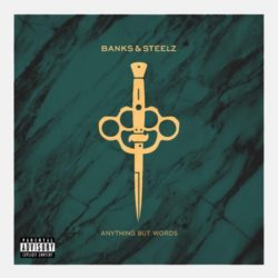 Премьера сингла: Banks & Steelz — «Anything But Words»