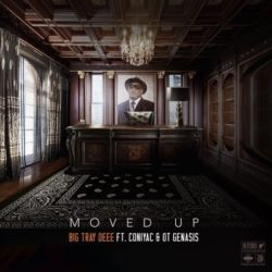 Big Tray Deee feat. O.T. Genasis & Coniyac «Moved Up!!!»