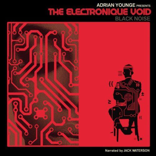 Adrian Younge – «The Electronique Void_ Black Noise». Свежий релиз от известного музыканта