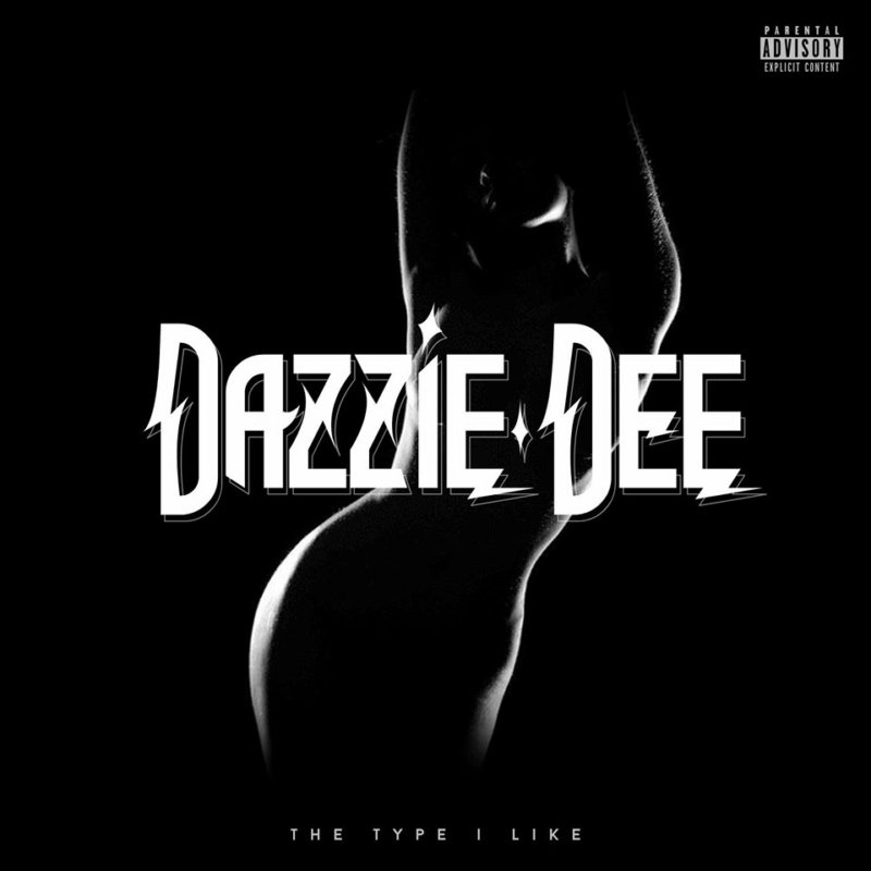 Премьера нового трэка Dazzie Dee «The Type I Like»