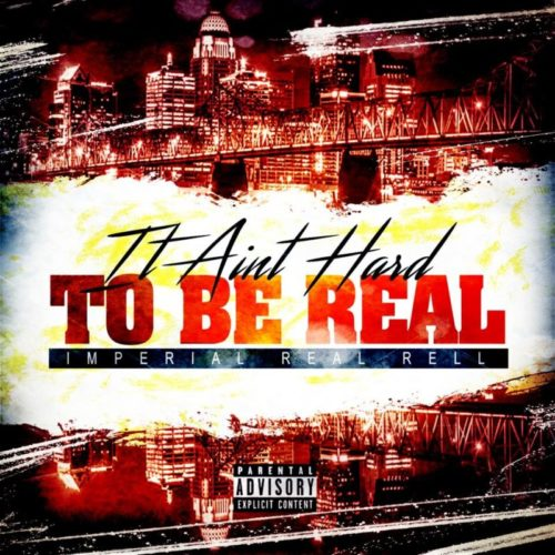 Imperial Real Rell «It Ain't Hard To Be Real»