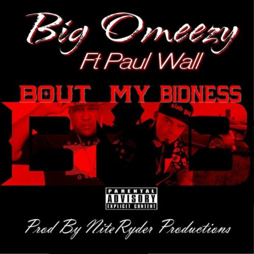 Big Omeezy feat. Paul Wall «Bout My Bidness»