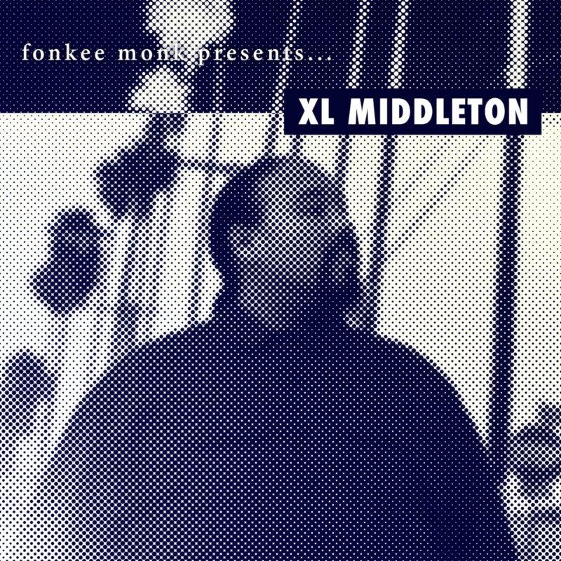 Для всех любителей фанка! Fonkee Monk presents: XL Middleton