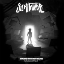 Sicknature – «Bangers From The Beatcave (An Instrumental Project)»