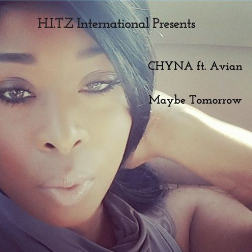 CHYNA «Maybe Tomorrow» (featuring Avian)