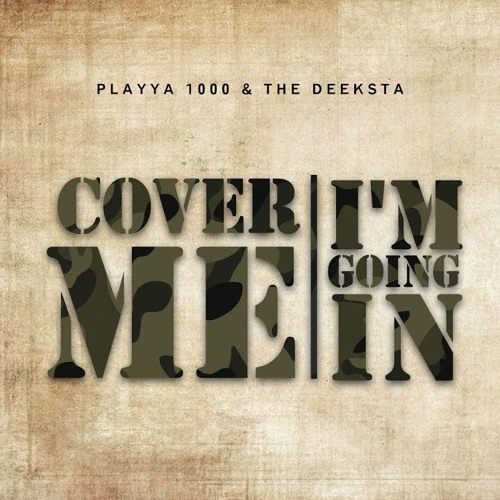 Playya 1000 & The Deeksta «Cover Me | I'm Going In»