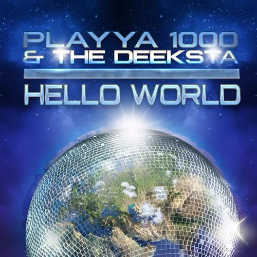 Playya 1000 and The Deeksta «Hello World»